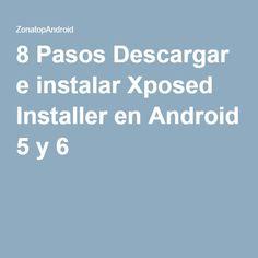 8 Pasos Descargar e instalar Xposed Installer en Android 5 y 6