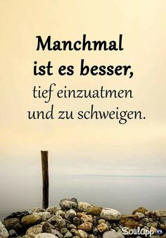 Manchmal ist es besserjpg - Famous Last Words You Funny, Really Funny, Best Love Quotes, Quotes To Live By, Positive Thoughts, Positive Quotes, Wisdom Quotes, Life Quotes, German Quotes