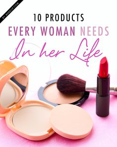 10 Makeup Products Every Woman Needs in Her Life
