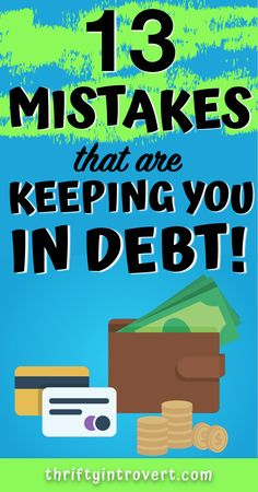 Feel like your debt isn't ever going away? You may be making these 13 common mistakes while trying to get out of debt. Are you guilty of these? Loan Company, Paying Off Credit Cards, Student Loan Debt, Get Out Of Debt, Managing Your Money, Financial Goals, Debt Payoff, Budgeting Tips, Ways To Save Money