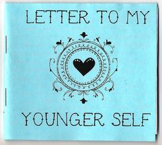 Interesting idea for students:   Letter to My Younger Self