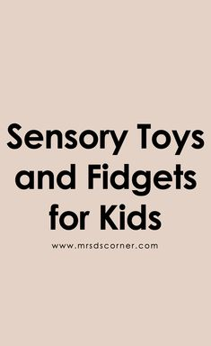 Sensory Toys for Autism and Kids with Special Needs | Must Have Sensory Toys.