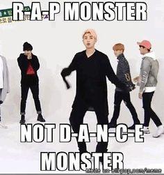 Well, Namjoon did say he's Rap Monster, not Dance Monster. xD | Meme Center | allkpop | BTS | Bangtan Boys | Rap Monster | Kim Namjoon | ♥♥♥