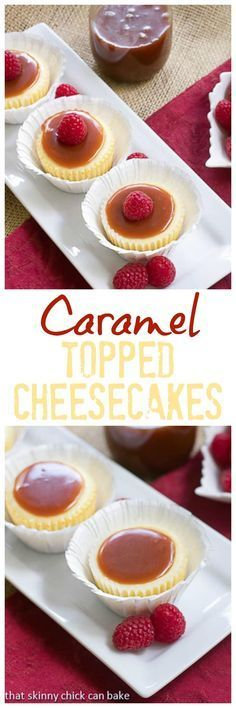 Caramel Topped Mini Cheesecakes   An exquisite combination of flavors and textures @lizzydo