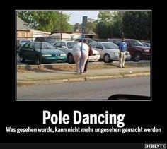Pole Dancing.. | Lustige Bilder, Sprüche, Witze, echt lustig