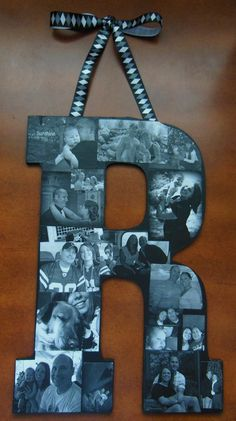 "Buy a 13"" wooden letter at Hobby Lobby ~ Paint it black ~ Print out pics in black & White on plain copy paper. Cut them to fit on the letter ~ Using matte finish modge podge, adhere pics to the letter. Then after it dries, apply a coating over the top of pics ~ Adhere a decorative ribbon for hanging using more modge podge on the back of the letter."