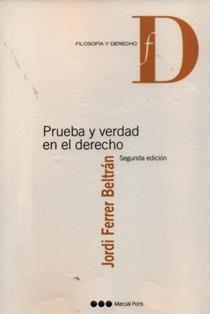 Prueba y verdad en el derecho / Jordi Ferrer Beltrán ; prólogo de Michele Taruffo. 341 F3 2005 F