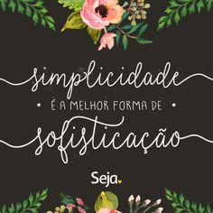 A felicidade está nas coisas mais simples ;* descomplique a vida, seja simples! Projeto seja♥ : https://www.facebook.com/projetosejavoce #simplicidade #vida #sofisticação #sejasimples  #projetoseja