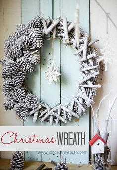 Christmas wreath - Oh how pretty! Pine cones, twigs and fake snow makes this wreath unique. Check it our over at Placeofmytaste.com