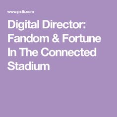 Kieran Loftus of Puzzle Sport shares how sports brands are designing a connected stadium to enhance the fan experience. Sports Brands, Fandoms, Digital, Fandom