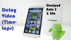 Coolpad Note 3 Lite Delay Video(Time-Laps Video) Tutorial