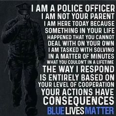 Im not a cop, but their lives matter! Police Officer Quotes, Police Quotes, Police Memes, Police Cops, Cop Quotes, True Quotes, Police Wife Life, Police Family, Police Girlfriend