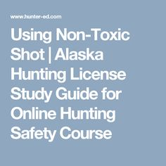 "Study the topic ""Why Hunter Education?"" from the official Alaska Hunter Ed Course Study Guide. Alaska Hunting, Boating License, Pump Action Shotgun, Whitetail Deer Hunting, Safety Courses, Boat Safety, South Carolina, Study, New York"