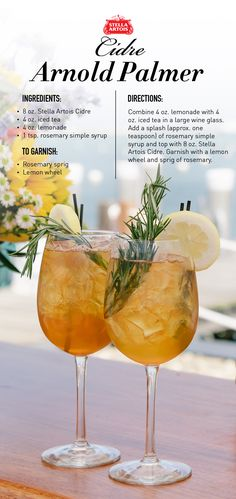 When life gives you lemons, make a Cidre Arnold Palmer. Combine 4 oz. lemonade with 4 oz. iced tea in a large wine glass. Add a splash (approx. one teaspoon) of rosemary simple syrup and top with 8 oz. Stella Artois Cidre. Garnish with a lemon wheel and sprig of rosemary. Voila!