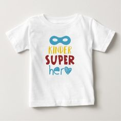 to kinder super hero baby T-Shirt - baby gifts child new born gift idea diy cyo special unique design