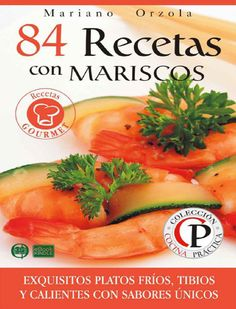 """Cover of recetas con mariscos mariano orzola"""" Cookbook Pdf, Vintage Cookbooks, Goulash, Magazine Articles, Fish And Seafood, Recipe Collection, Mexican Food Recipes, Tapas, Make It Simple"""