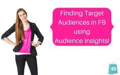 Find target audiences using FB Audience Insights!