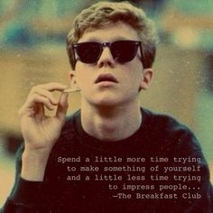 I know I've pinned this before, but is one of my favorite movie quotes. Love The Breakfast Club. Motivacional Quotes, Great Quotes, Quotes To Live By, Life Quotes, Inspirational Quotes, Punk Quotes, Quotes From Movies, Bowie Quotes, Best Movie Quotes
