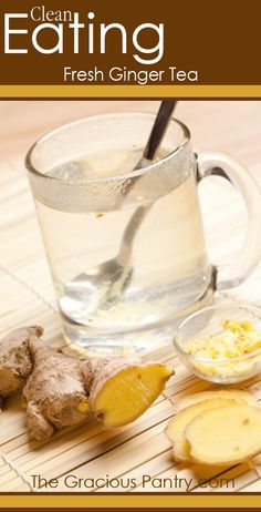 Great for both sore muscles after working out AND for sore throats! Clean Eating Fresh Ginger Tea