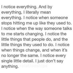 I notice everything but I remain silent