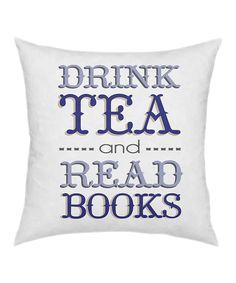 'Drink Tea' Throw Pillow
