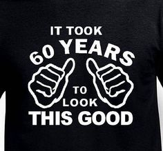 Funny Birthday Gift for Father Husband It took 60 Years Birthday Old Mens Pa Born Age 1958 T-Shirt Turning 60 Present Bday Gift diy fathers day ideas, fathers day art for toddlers, gift ideas for dad birthday Birthday Present Dad, 60th Birthday Ideas For Dad, Birthday Surprise Husband, Funny 60th Birthday Gifts, 60th Birthday Party, Man Birthday, Birthday Crafts, Happy Birthday, Birthday Souvenir