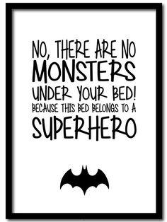 Poster This bed belongs to a superhero. Poster zwart-wit in A4 formaat met tekst No, there are no monsters under your bed! Because this bed belongs to a superhero! Een stoere poster om te gebruiken als decoratie op de kinderkamer! Ook verkrijgbaar als ansichtkaart.