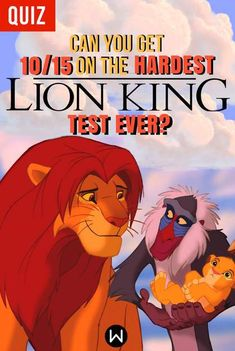 Quiz: Can You Get 10/15 On The Hardest 'Lion King' Test Ever? - Women.com