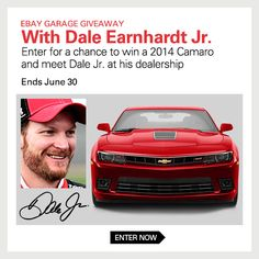I just entered eBay Garage's Sweepstakes for a chance to win a 2014 Chevy Camaro  meet Dale Earnhardt Jr!