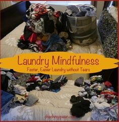 Faster, Easier Laundry without Tears using Laundry Mindfulness