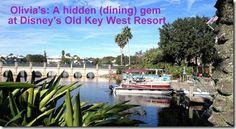 Olivia's: A hidden gem at #Disney's Old Key West Resort