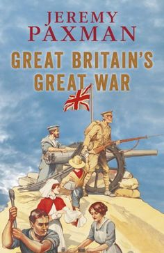 Tony Great Britain's Great War by Jeremy Paxman, http://www.amazon.co.uk/dp/0670919616/ref=cm_sw_r_pi_dp_Cr4Ksb1G0BQFQ