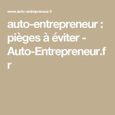 auto-entrepreneur : pièges à éviter  - Auto-Entrepreneur.fr