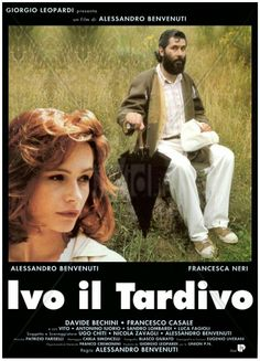 """Locandina di """"Ivo il Tardivo"""", commedia del 1995 diretto e interpretata da Alessandro Benvenuti, con Fracesca Neri e la partecipazione di Mireno Scali. http://marchingegno88.blogspot.it/2014/03/intervista-mireno-scali.html"""