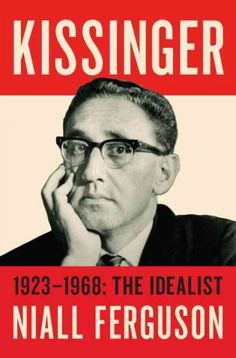 Kissinger: 1923-1968: the Idealist, by Niall Ferguson; Book TV, 11/21/15