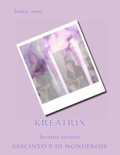 kreatrix (Italian Edition) by Giacinto P. di monderose, http://www.amazon.com/dp/B00GYKI1II/ref=cm_sw_r_pi_dp_ceoNsb17R2ZFR