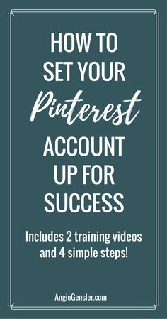 Learn how to set your Pinterest business account up for success with 4 simple steps. Includes 2 tutorial videos to learn more about a Pinterest business account.