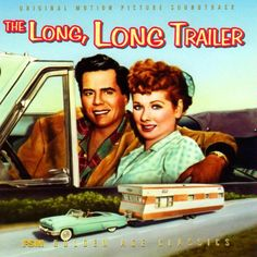 The long, long trailer starring Lucille Ball & Dezi Arnaz