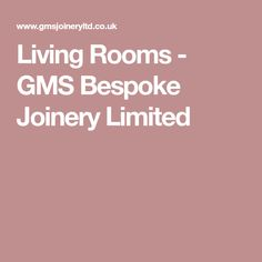 Living Rooms - GMS Bespoke Joinery Limited
