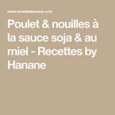 Poulet & nouilles à la sauce soja & au miel - Recettes by Hanane
