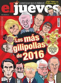 El Jueves | 28 Diciembre 2016 | Los más gilipollas de 2016...