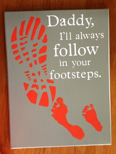 Canvas that's been painted, then a shoe print and kids footprints, with a vinyl quote. So Adorable! perfect fathers day gift, gift ideas for fathers day, diy fathers day presents Fathers Day Art, Fathers Day Quotes, Fathers Day Presents, Fathers Day Crafts, Happy Fathers Day, Fathers Gifts, Daddy Quotes, Family Crafts, Baby Crafts