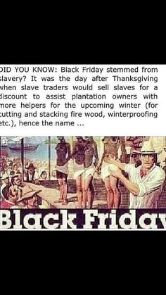 Did you know Black Friday stemmed from slavery? Black History Facts, Black History Month, Black Friday History, By Any Means Necessary, History Education, Slavery History, Education Posters, Interesting History, Interesting Facts