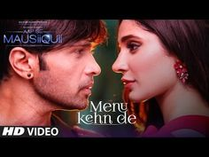 Menu Kehn De Lyrics - Himesh Reshammiya Full Song HD Video | Song Lyrics India