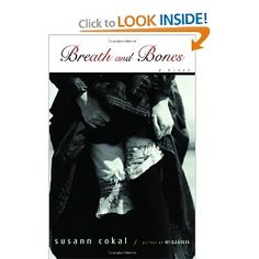 Breath and Bones: Susan Cokal (a Danish girl is recruited to go to America by the early Mormons)