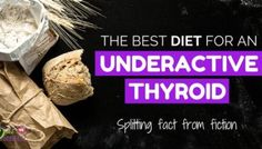 The Best Diet For An Underactive Thyroid: Splitting Fact From Fiction