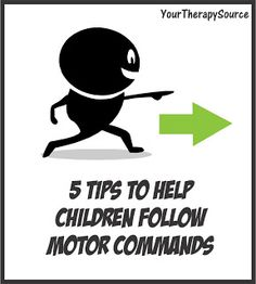 Your Therapy Source - www.YourTherapySource.com: 5 Tips to Help Children Follow Motor Commands