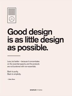 "Poster ""Good design is as little design as possible"" by Dieter Rams - Startup Vitamins Graphisches Design, Graphic Design Tips, Graphic Design Typography, Graphic Design Inspiration, Layout Design, Graphic Designers, Modern Design, Design Logo, Creative Typography"