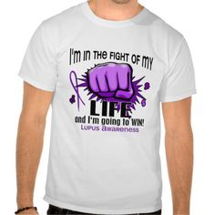 Fight Of My Life 2 Lupus Tshirt
