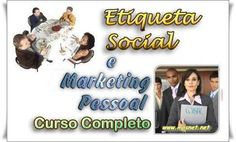 Tudo  o que voce precisa para conhecer de Etiqueta Social, Profissional, Empresarial e Marketing Pessoal. Veja em detalhes neste site